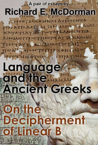 Language and the Ancient Greeks and On the Decipherment of Linear B
